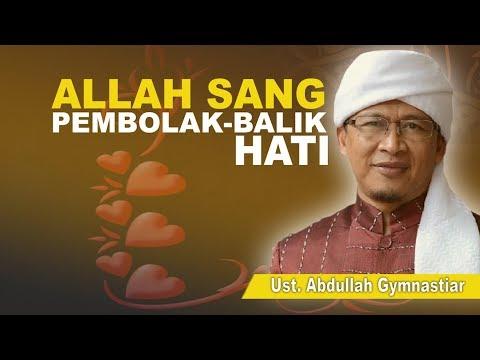 KH. Abdullah Gymnastiar - Allah Sang Pembolak-Balik Hati