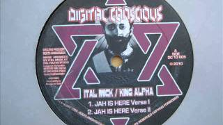 "10"" Side A: 1. Ital Mick / King Alpha - Jah is Here Verse I / 2. Jah is Here Verse II"