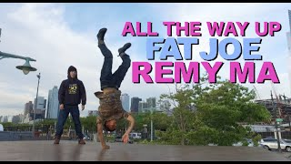 All the Way Up - Fat Joe, Remy Ma, French Montana YAK Bboy Vicious Victor & Loose Lee #FatJoeDanceOn