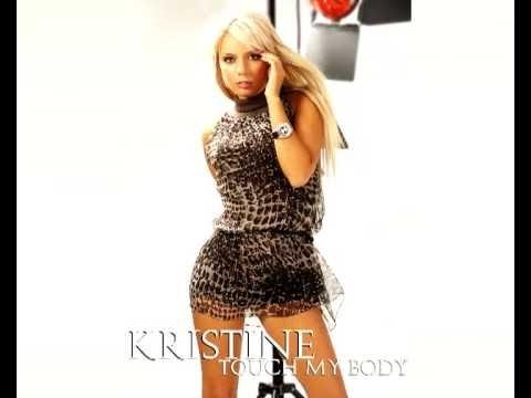 Клип Kristine - Touch My Body