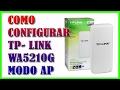 Como Configurar TP-LINK WA5210G Modo AP y Comparte Internet 2017