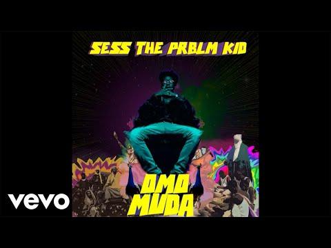 Sess - Omo Muda (Full Stream)