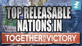 Top Releasable Nations In Together For Victory Expansion PART 2 - Hearts of Iron 4 HOI4