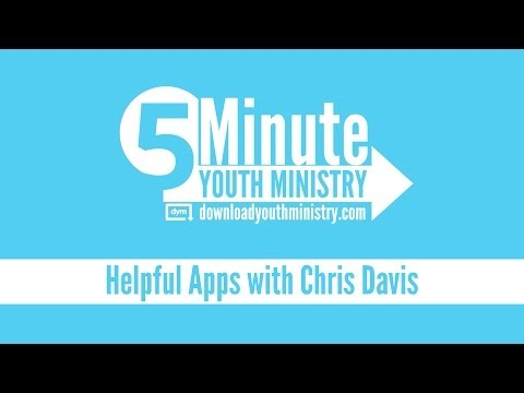 5 Minute Youth Ministry  Helpful Apps with Chris Davis