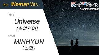 Download [KPOP MR 노래방] UNIVERSE - 민현 (Woman Ver.)ㆍUNIVERSE - MINHYUN