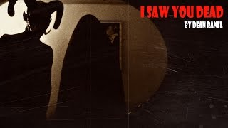 Download Dean Ranel - I Saw You Dead MP3 song and Music Video