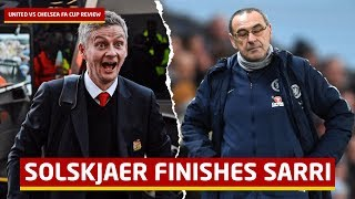 Solskjaer Finishes Sarri! Chelsea vs Manchester United FA Cup Tactical Analysis + Reaction