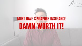 Must Have Singapore Insurance - DAMN WORTH IT!