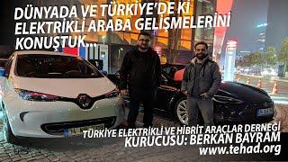 dünya vs türkiye elektrikli araba konuk tehad kurucusu berkan bayram
