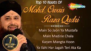 Top 10 Naats by Mohd Owais Raza Qadri  Main Madine Chala  Karam Mangta Hoon  Popular Naat 2018
