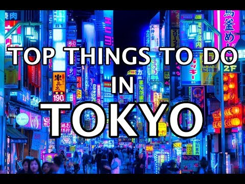 Top Things To Do in Tokyo, Japan 2019 4K