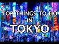 Top Things To Do in Tokyo, Japan 2020 4K