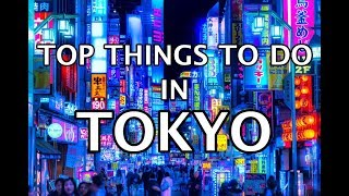 Top Things To Do in Tokyo, Japan 2019 4K
