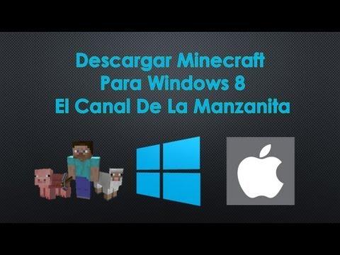 Descargar Minecraft Para Windows 8 FULL - El Canal De La Manzanita