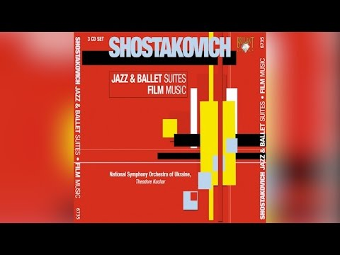 Shostakovich: Jazz & Ballet Suites, Film Music (Full Album)