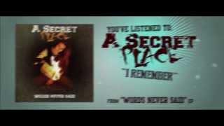 A Secret Place - I Remember Official Video Lyrics