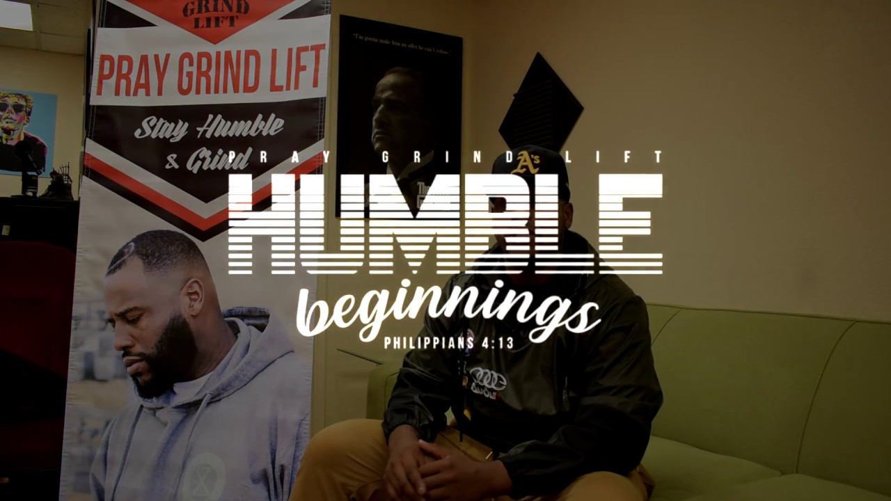 Humble Beginnings Pray Grind Lift Youtube