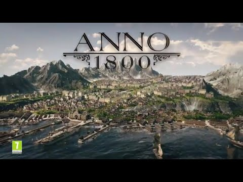 New CITY BUILDING STRATEGY Game 2018 - ANNO 1800 Trailer - Set sail, it's time to build your Empire!