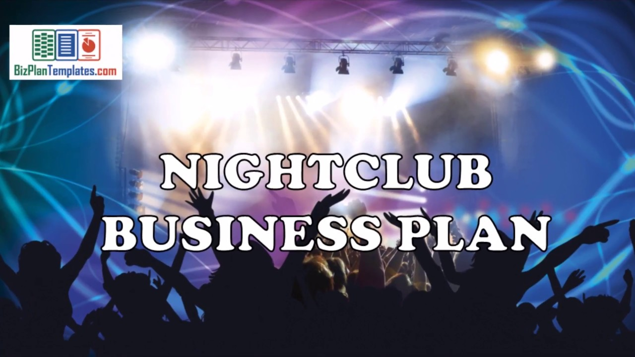 Nightclub business plan template with example and sample youtube nightclub business plan template with example and sample fbccfo Choice Image