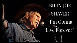 BILLY JOE SHAVER I M Gonna Live Forever