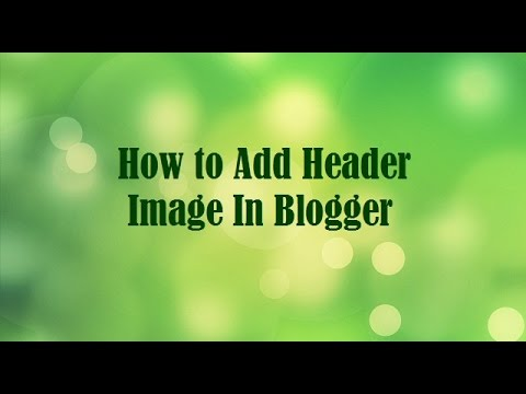 How to Add Header Image In Blogger
