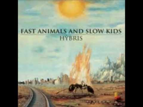 Fast Animals and Slow Kids - A cosa ci serve