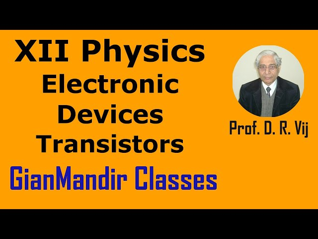 XII Physics | Electronic Devices | Transistors by Poonam Ma'am