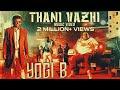 Yogi B S Music Video Thani Vazhi 4K