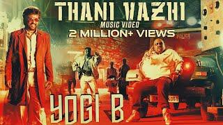 Darbar - Thani Vazhi - Yogi B Music Video | 4K
