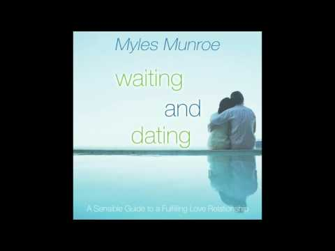 Free Audio Book Preview ~ Waiting and Dating ~ Myles Munroe