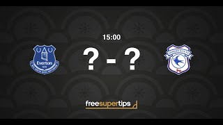 Everton vs Cardiff Predictions, Betting Tips and Match Preview Premier League