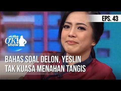 [THE OK! SHOW] Bahas Soal Delon, Yeslin Tak Kuasa Menahan Tangis [04 Februari 2019]