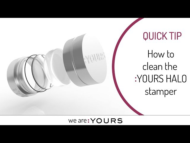 How to clean the :YOURS HALO stamper