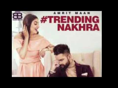 Trending Nakhra (full Mp3 Song) Amrit Maan || Intense || New Punjabi Song 2018