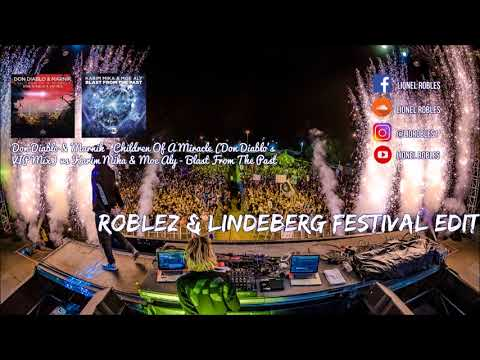 Don Diablo - Children Of A Miracle vs Karim Mika - Blast From The Past (Roblez & Lindeberg Edit)