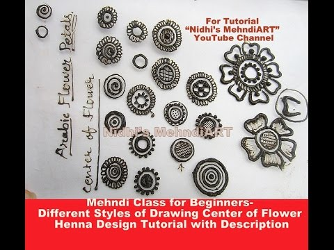 Mehndi Class for Beginners- Different Styles of Drawing Center of  Flower Henna Design Tutorial with