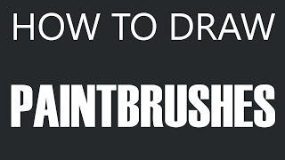 How To Draw A Paintbrush - Art Paint Brush Drawing (paintbrushes)