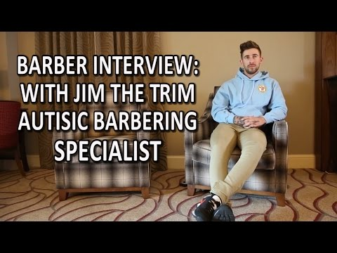 Barber Interview: With Jim The Trim Autisic barbering Specialist