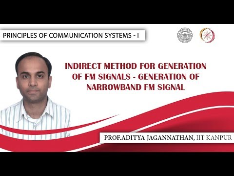 Lec 30 | Principles Of Communication Systems-I |Generation Of Narrowband FM Signal| IIT KANPUR