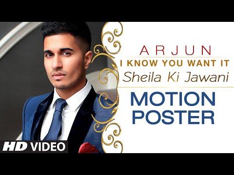 'I Know You Want It (Sheila Ki Jawani)' Song Motion Poster | Arjun | T-Series