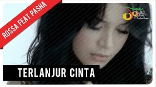 Video Rossa Feat. Pasha - Terlanjur Cinta (with Lyric) | VC Trinity download MP3, 3GP, MP4, WEBM, AVI, FLV Januari 2018
