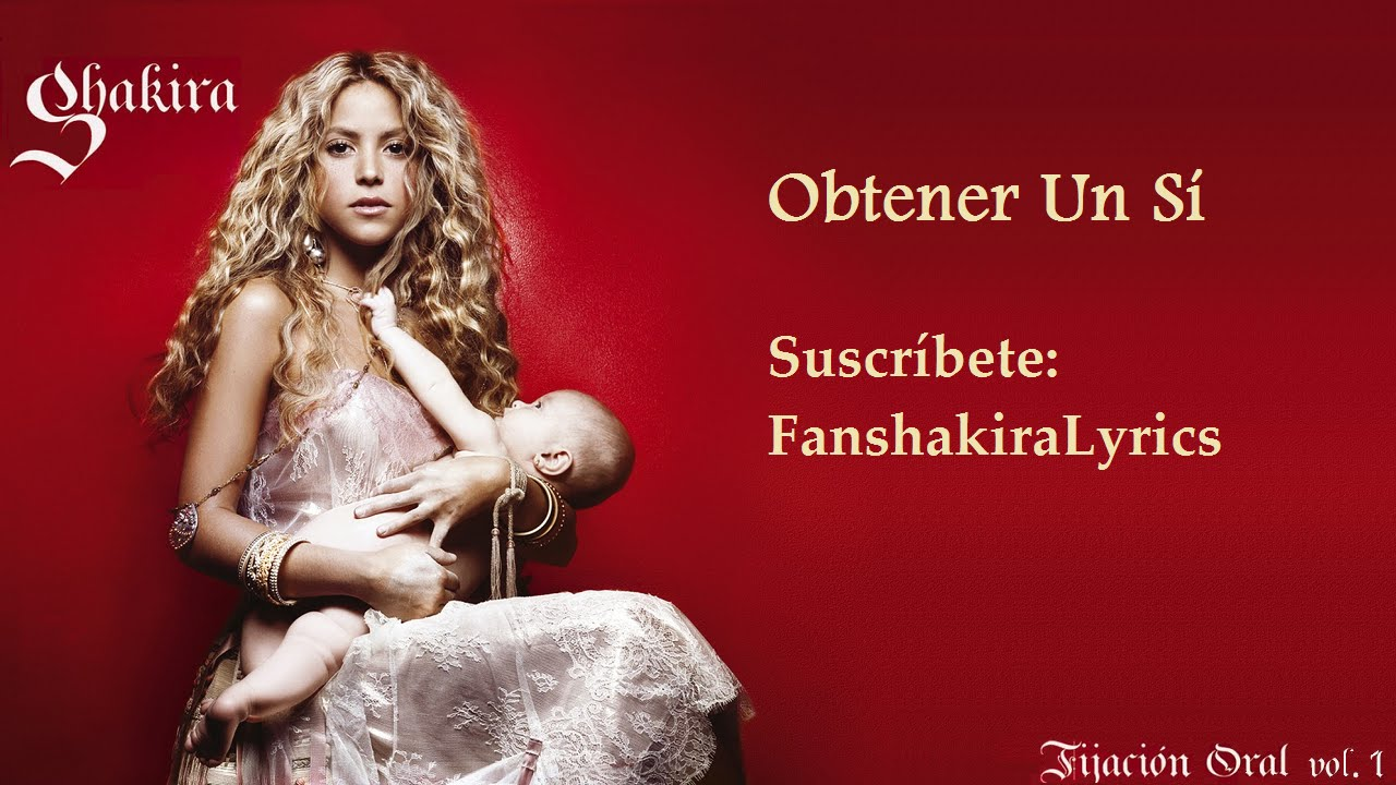 Download 04 Shakira - Obtener Un Sí [Lyrics]