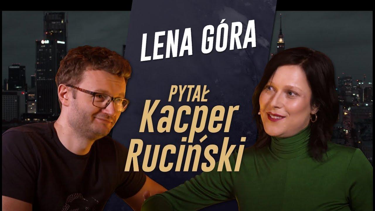 PYTAŁ KACPER RUCIŃSKI - odc. 5 - LENA GÓRA