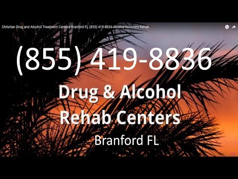 Christian Drug and Alcohol Treatment Centers Branford FL (855) 419-8836 Alcohol Recovery Rehab