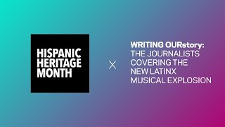 Meet The Journalists Covering The New Latinx Musical Explosion | Hispanic Heritage Month