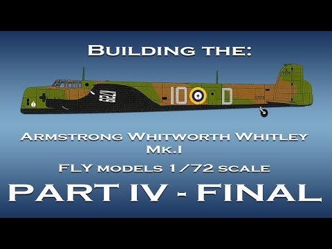 Building the AW Whitley 1/72 scale model - Part IV - FINAL