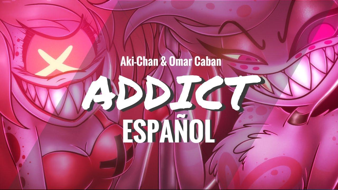 Hazbin Hotel - ADDICT (Cover Español) Omar Cabán & @Aki chan