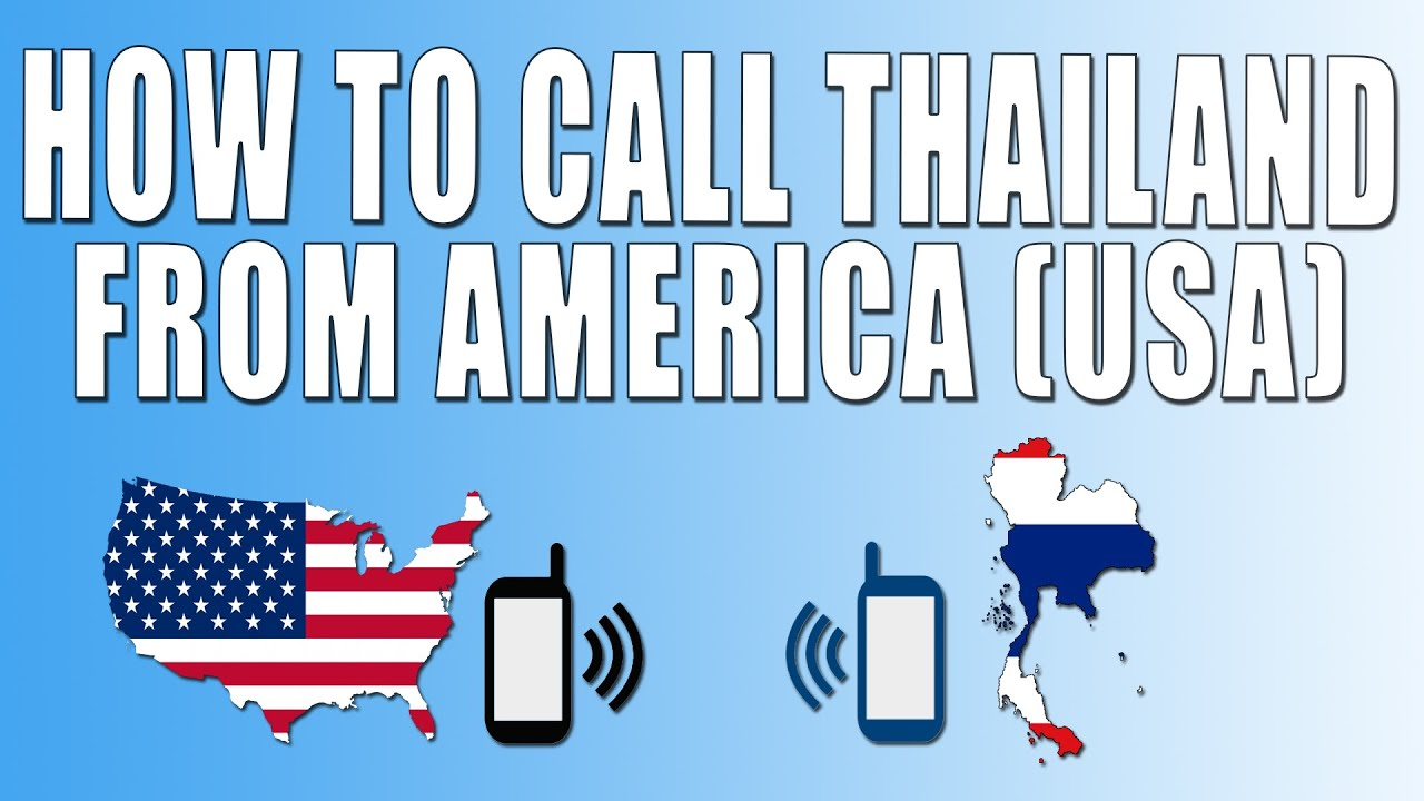 How To Call Thailand From America Usa