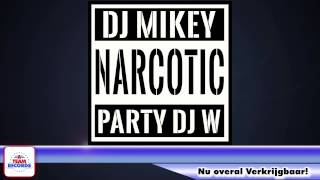 Party DJ W & DJ Mikey - Narcotic (Carnaval 2015)