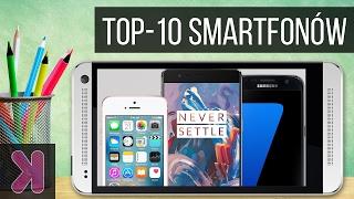 10 smartfonów, które warto kupić (2017) | TOP-10